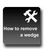 How to remove a wedge